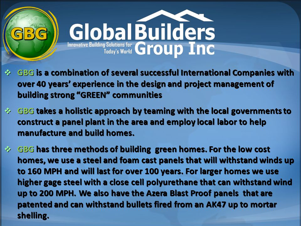GBG is a combination of several successful International Companies with over 40 years' experience in the design and project management of building strong GREEN communities