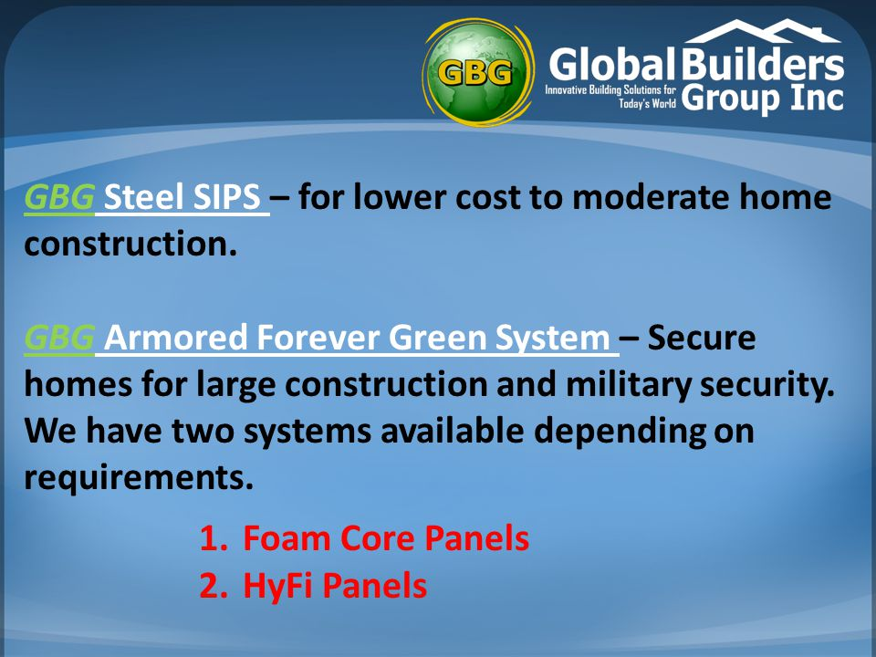 GBG Steel SIPS – for lower cost to moderate home construction.