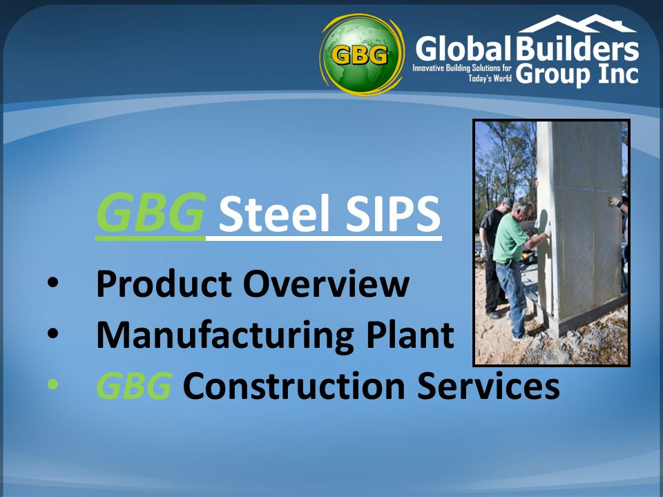 GBG Steel SIPS Product Overview Manufacturing Plant