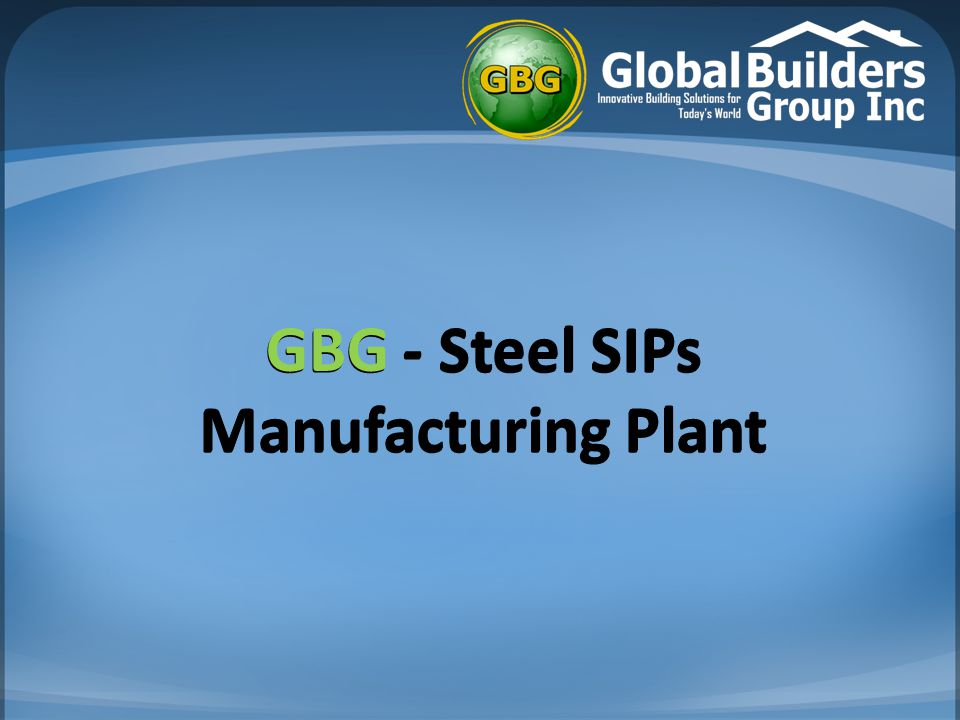 GBG - Steel SIPs Manufacturing Plant