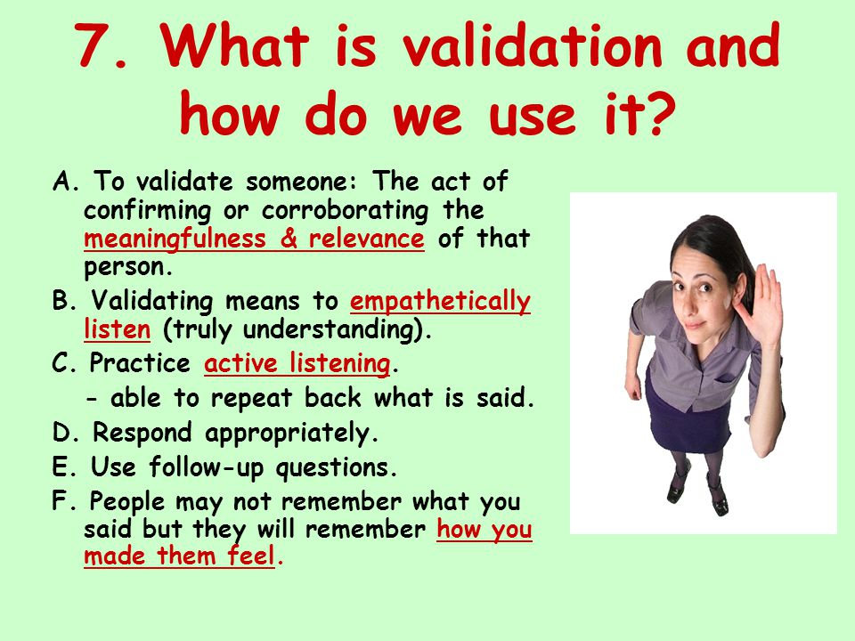 7. What is validation and how do we use it