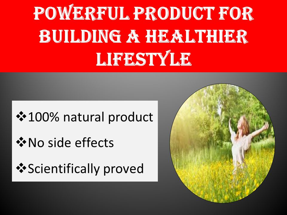 Powerful product for building a healthier lifestyle