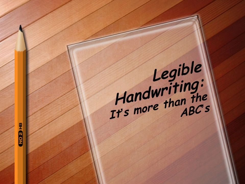 Legible Handwriting: It's more than the ABC's