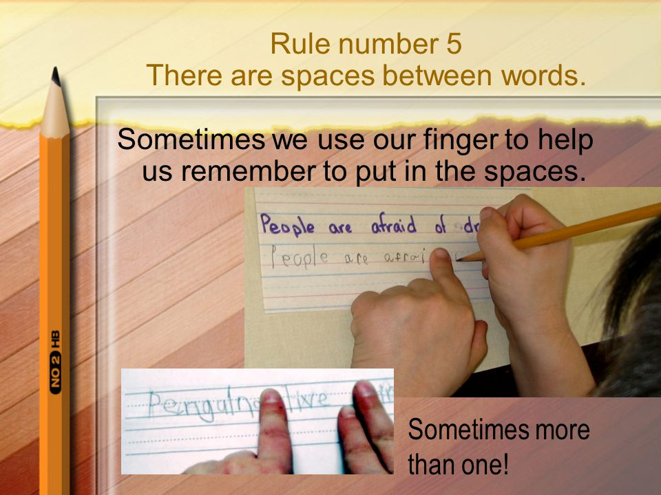 Rule number 5 There are spaces between words.