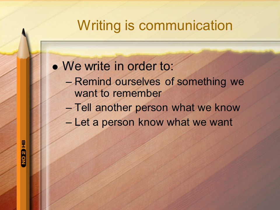 Writing is communication