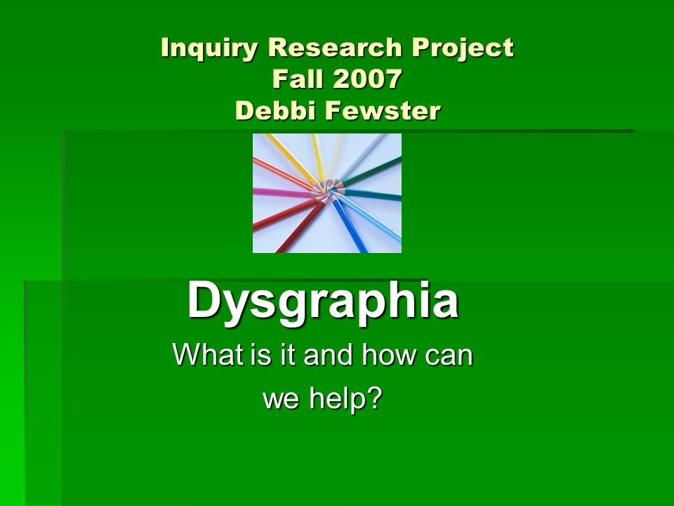 Inquiry Research Project Fall 2007 Debbi Fewster
