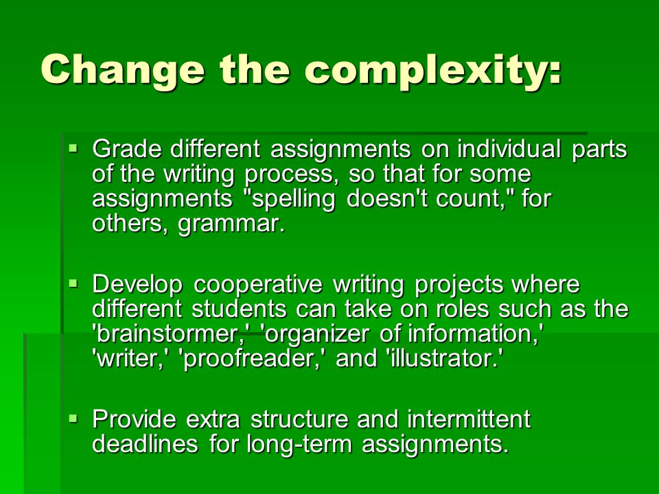 Change the complexity: