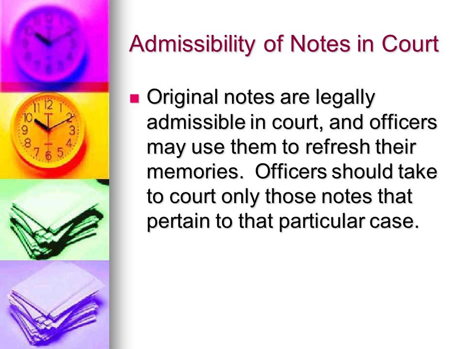 Admissibility of Notes in Court