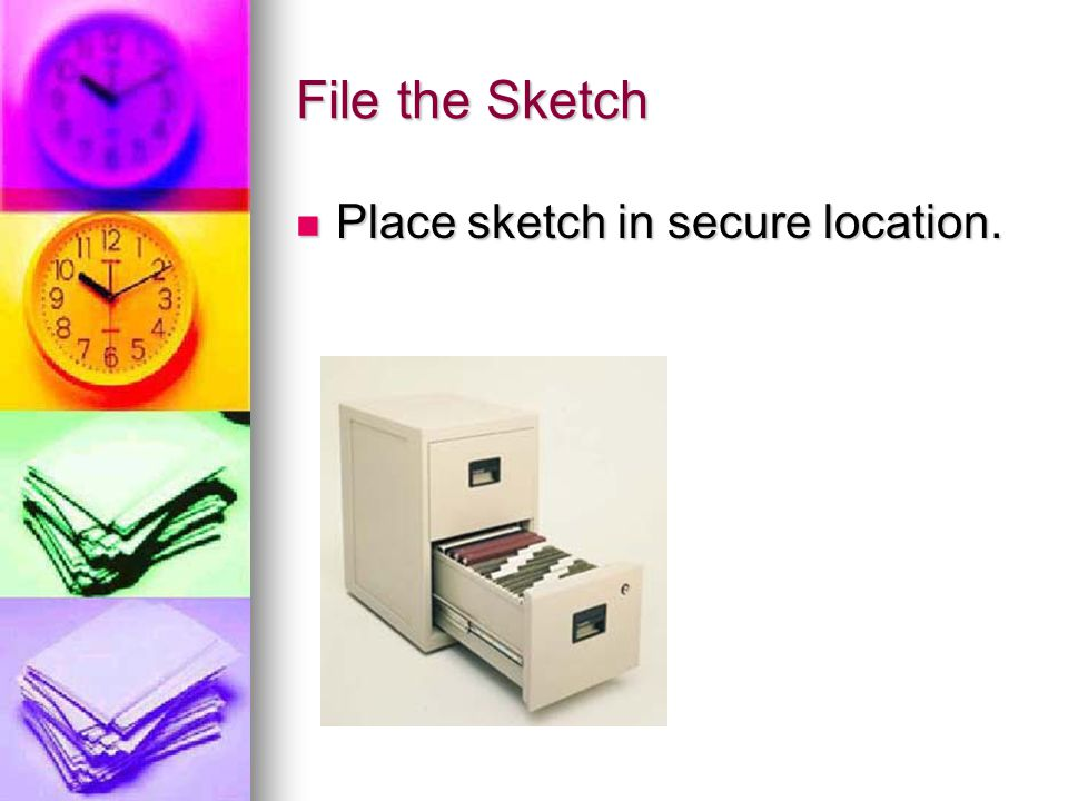 File the Sketch Place sketch in secure location.