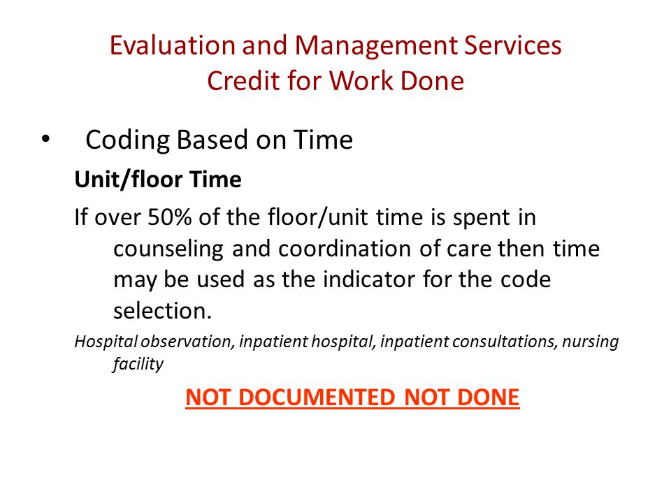 Evaluation and Management Services Credit for Work Done