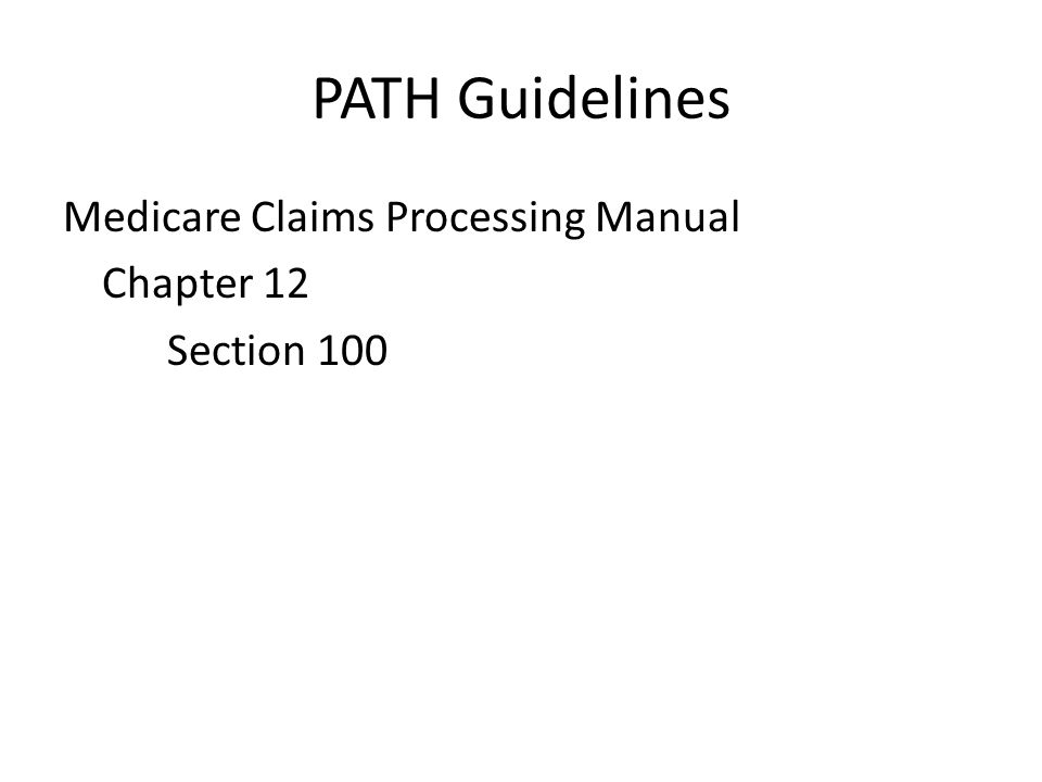 PATH Guidelines Medicare Claims Processing Manual Chapter 12