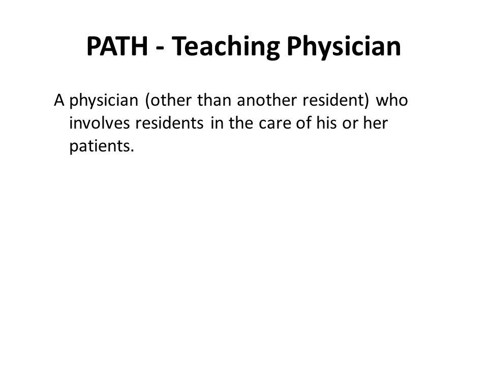PATH - Teaching Physician