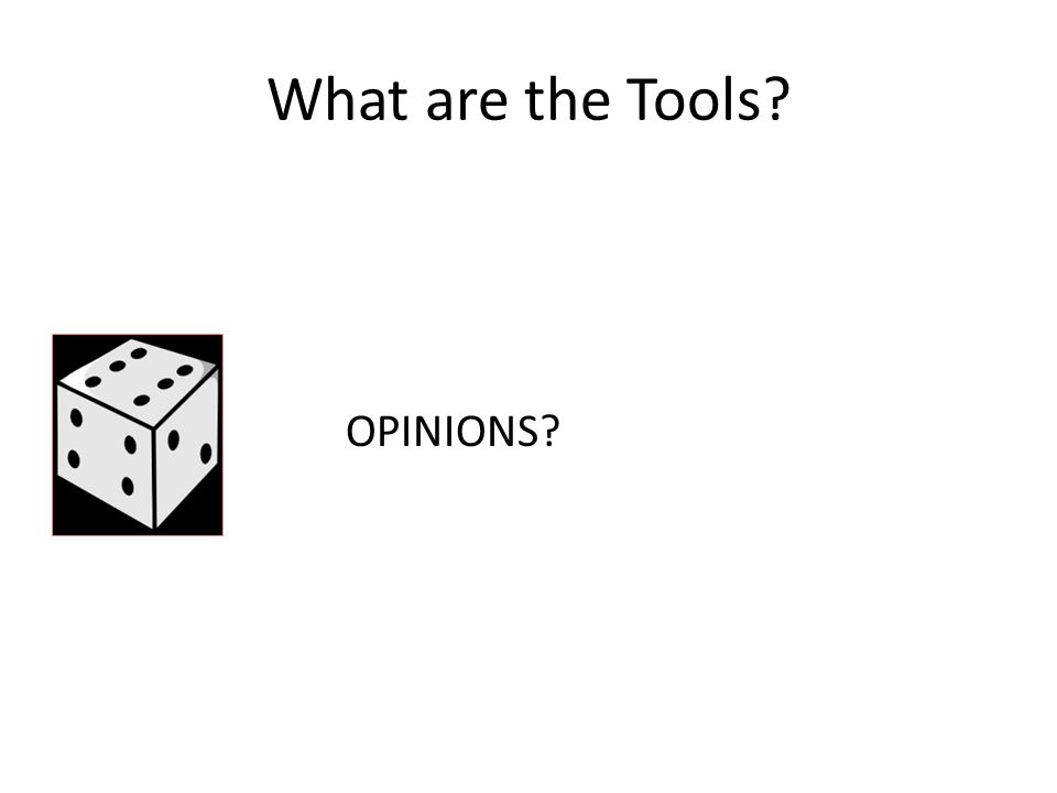 What are the Tools OPINIONS