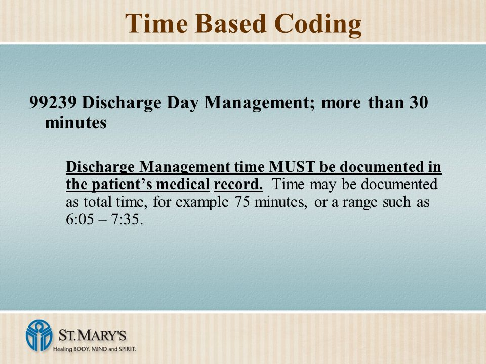 Time Based Coding 99239 Discharge Day Management; more than 30 minutes