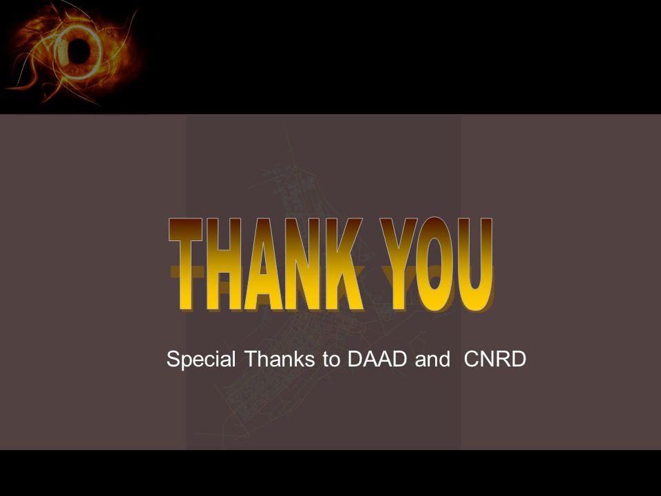 THANK YOU Special Thanks to DAAD and CNRD