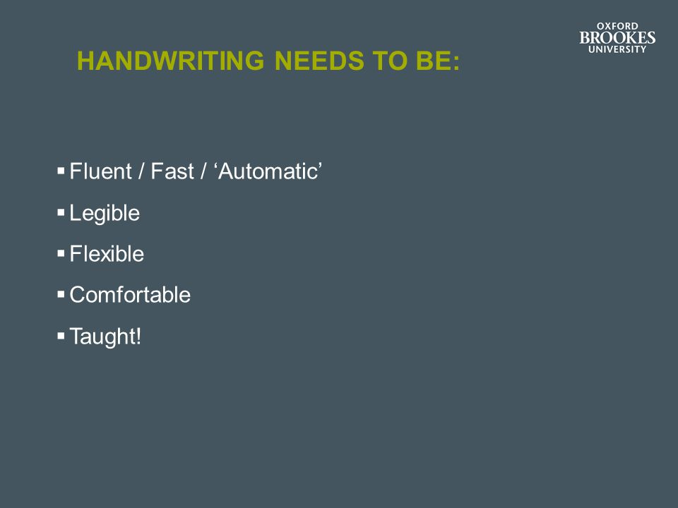 Handwriting needs to be: