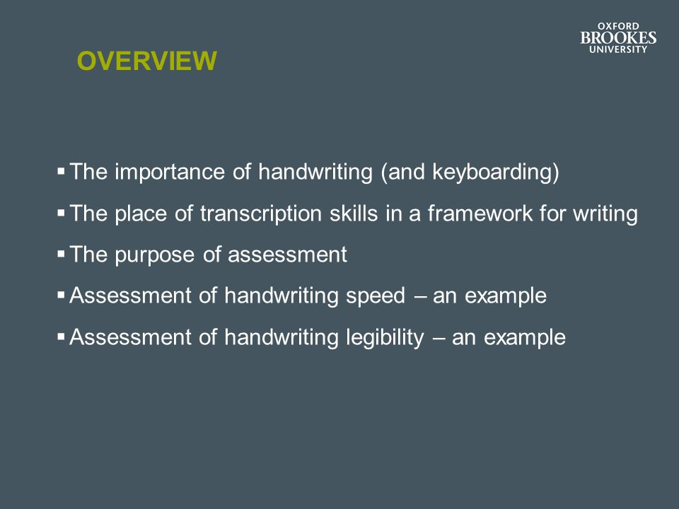 Overview The importance of handwriting (and keyboarding)