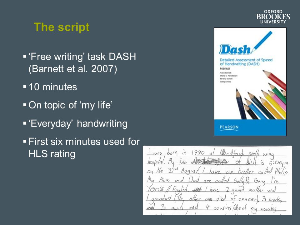 The script 'Free writing' task DASH (Barnett et al. 2007) 10 minutes