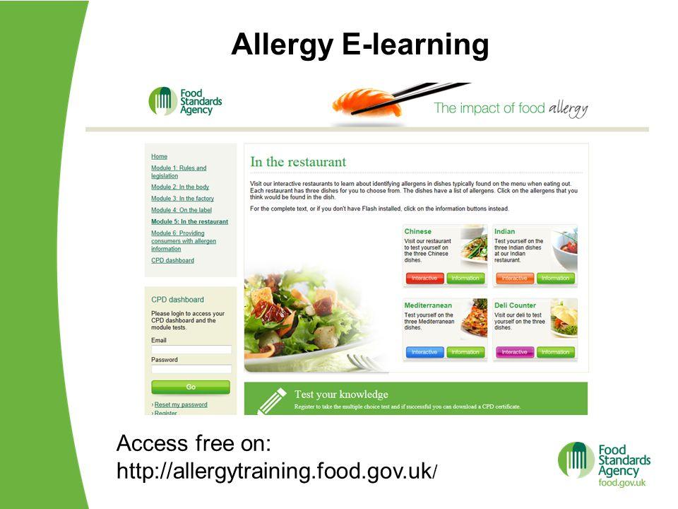 Allergy E-learning Access free on: http://allergytraining.food.gov.uk/