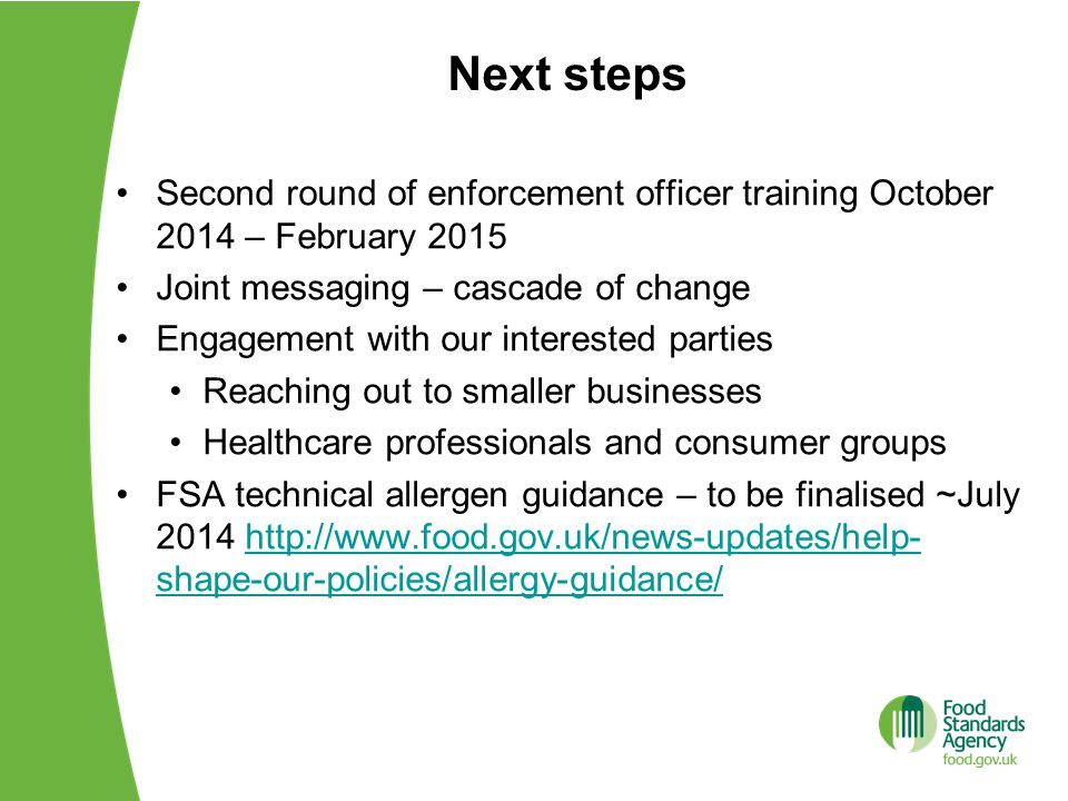 Next steps Second round of enforcement officer training October 2014 – February 2015. Joint messaging – cascade of change.