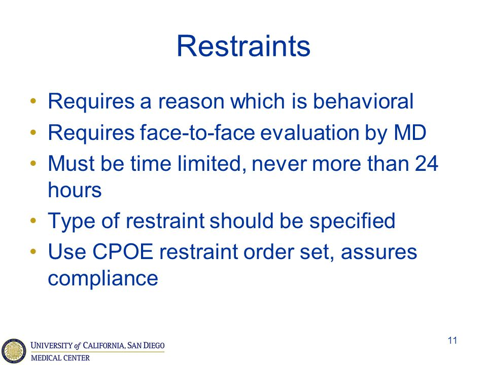 Restraints Requires a reason which is behavioral