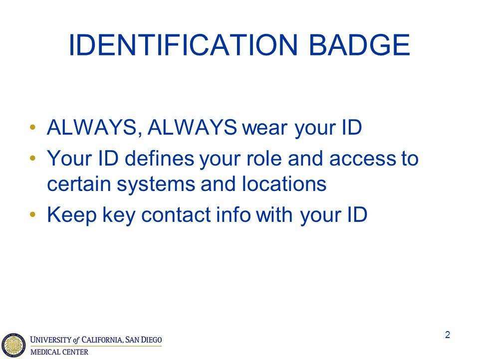 IDENTIFICATION BADGE ALWAYS, ALWAYS wear your ID