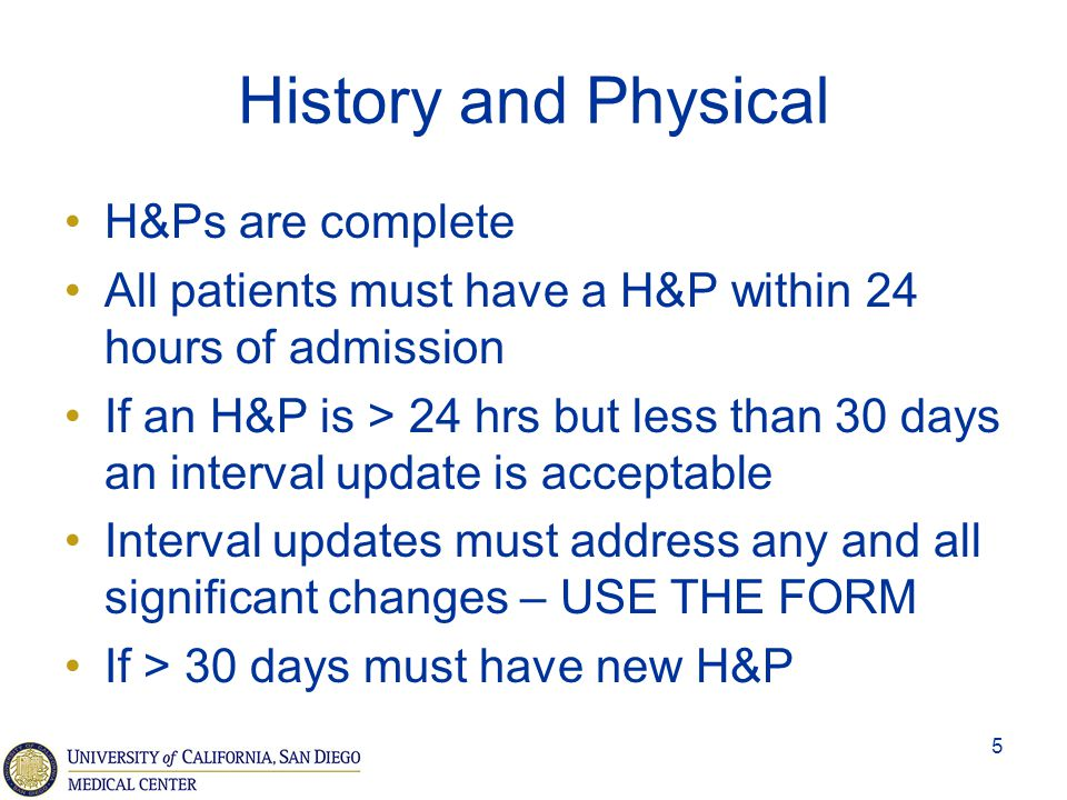 History and Physical H&Ps are complete