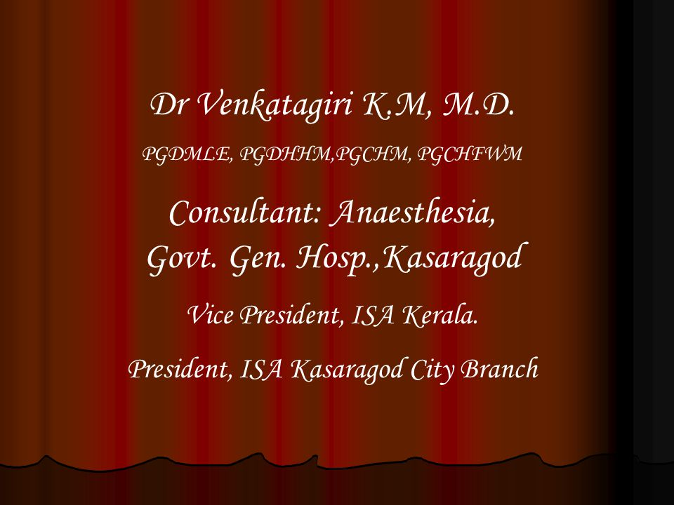 Consultant: Anaesthesia, Govt. Gen. Hosp.,Kasaragod
