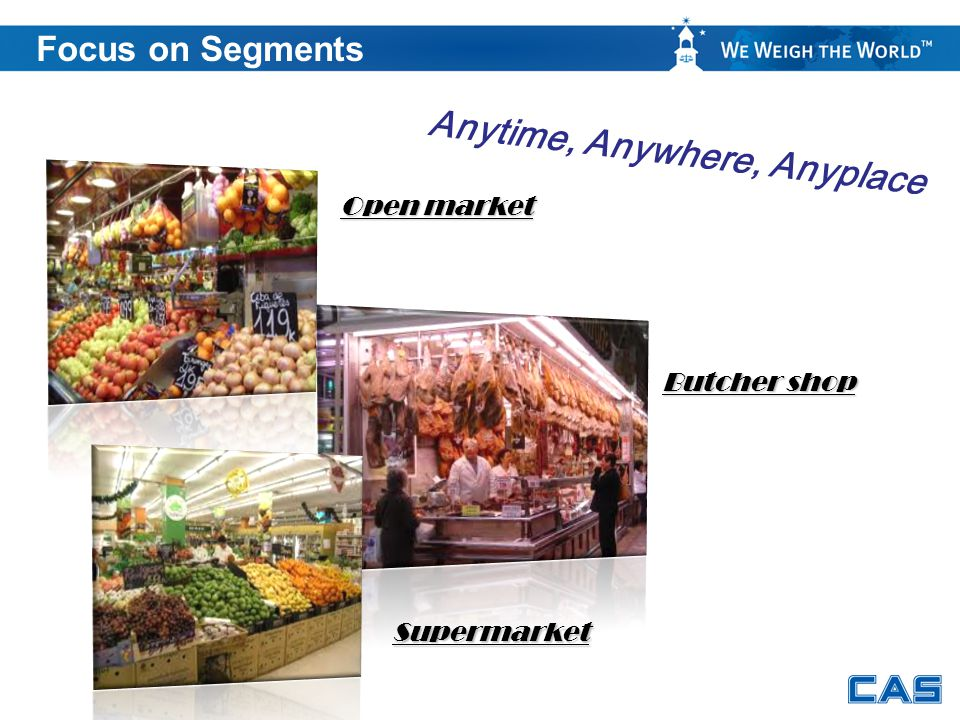 Anyshop scale Anytime, Anywhere, Anyplace Focus on Segments