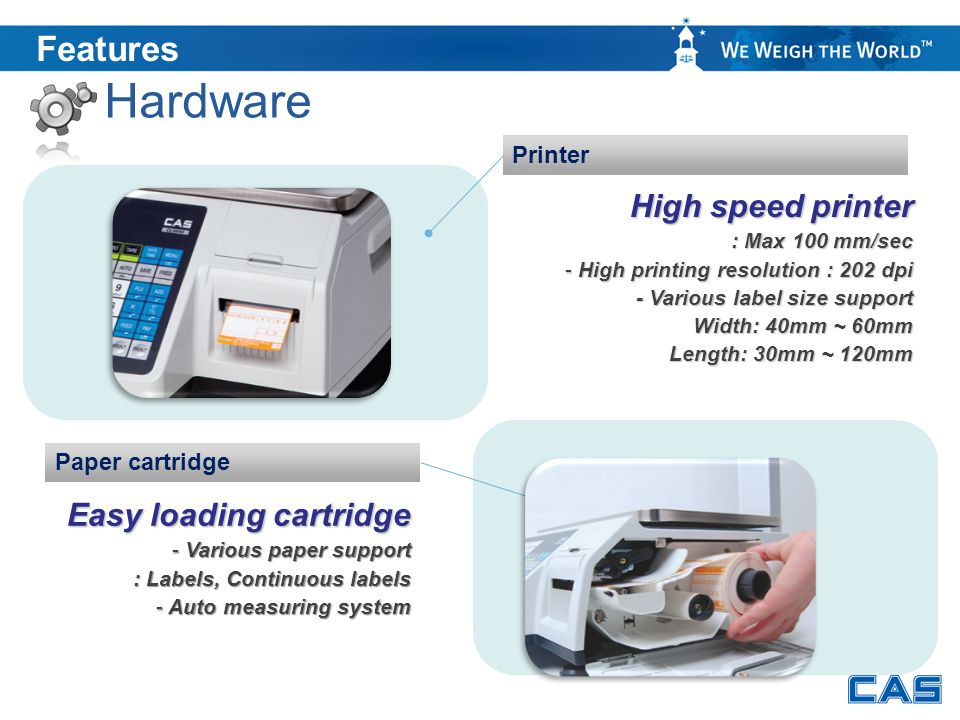 Hardware Features High speed printer Printer Paper cartridge