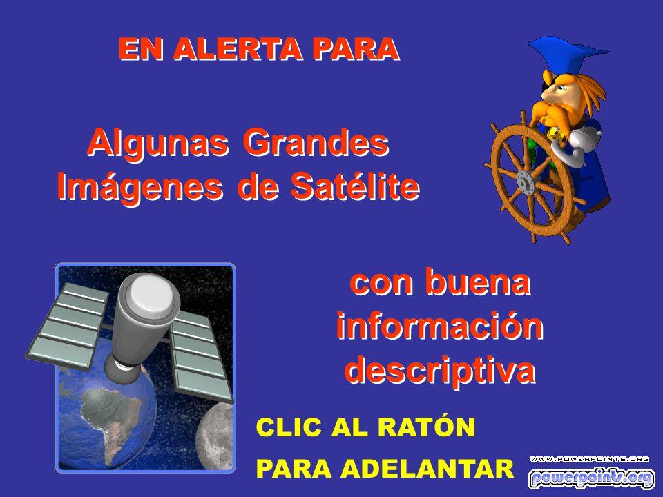Algunas Grandes Imágenes de Satélite información descriptiva