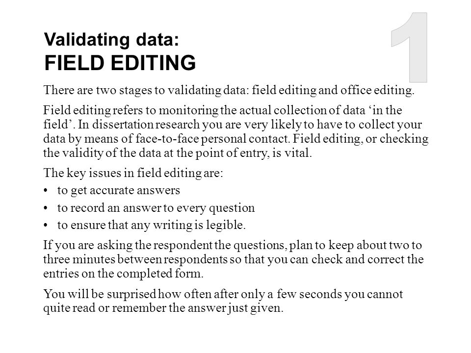 1 FIELD EDITING Validating data: