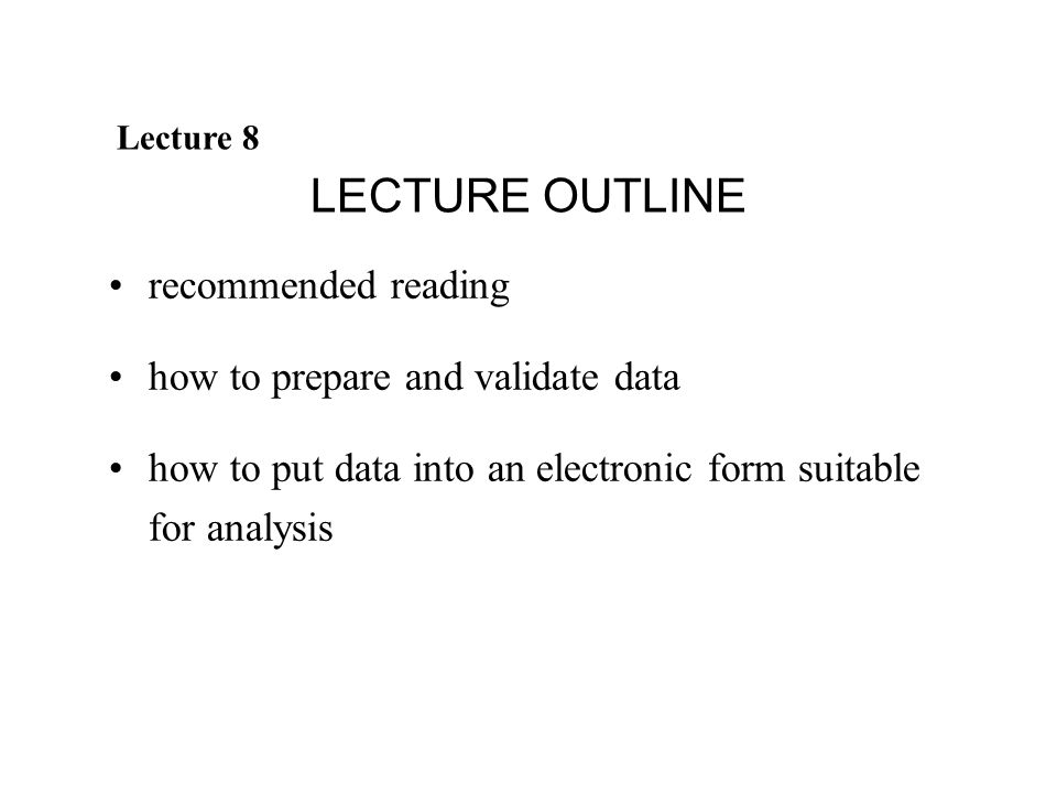 LECTURE OUTLINE recommended reading how to prepare and validate data