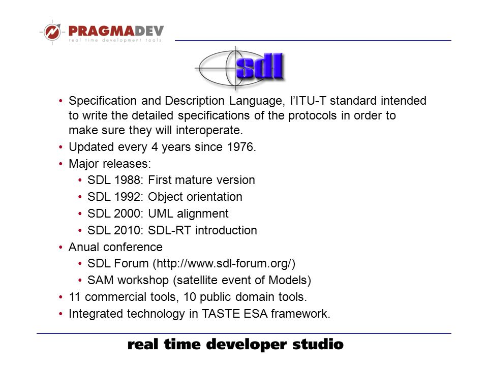 Specification and Description Language, l'ITU-T standard intended to write the detailed specifications of the protocols in order to make sure they will interoperate.