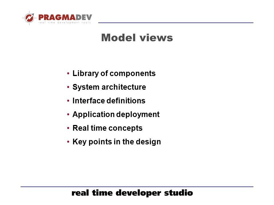Model views Library of components System architecture