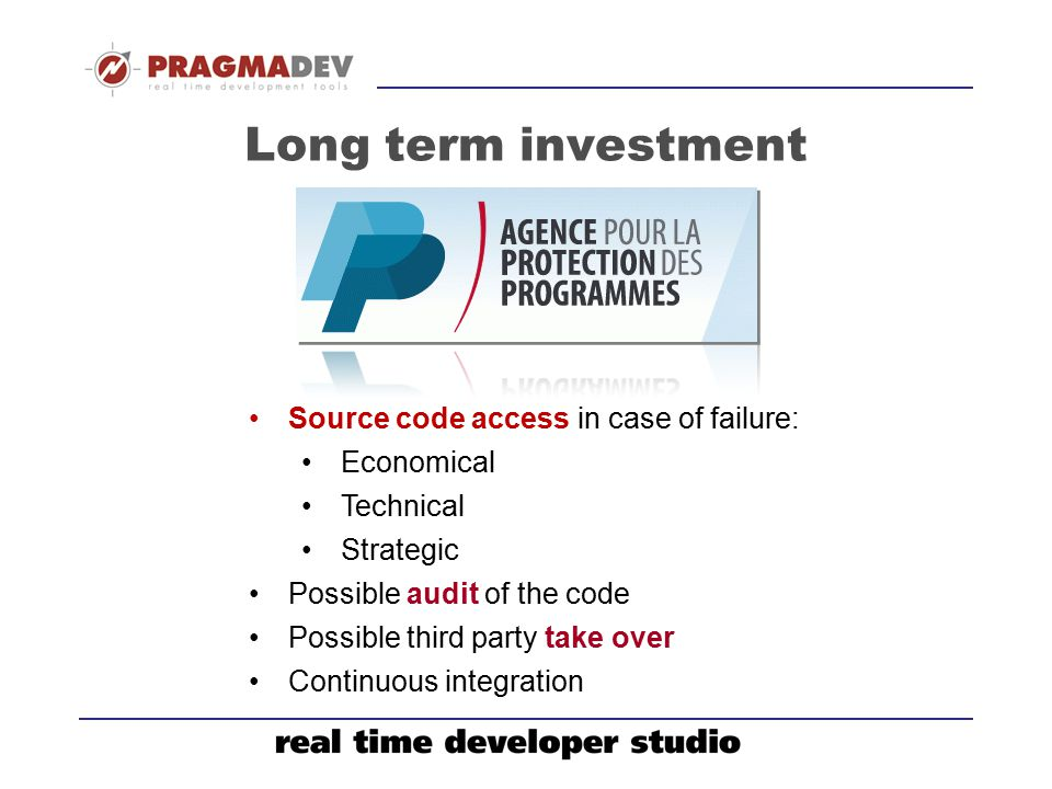 Long term investment Source code access in case of failure: Economical