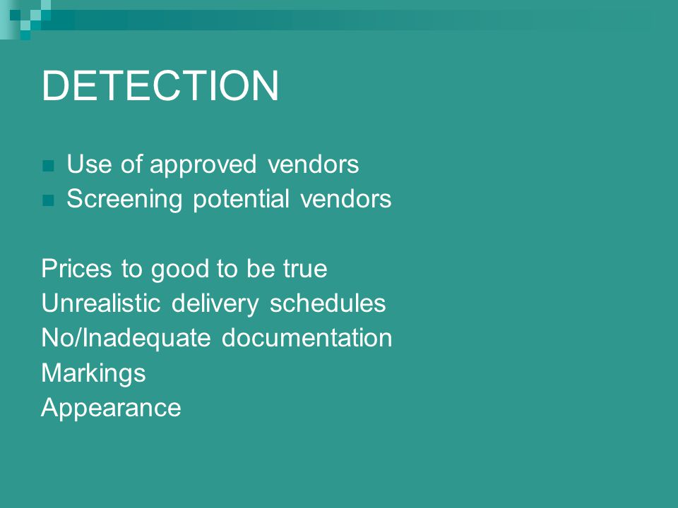 DETECTION Use of approved vendors Screening potential vendors
