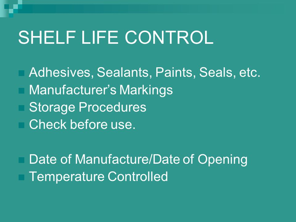SHELF LIFE CONTROL Adhesives, Sealants, Paints, Seals, etc.