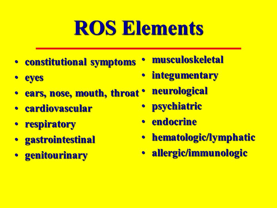 ROS Elements musculoskeletal constitutional symptoms integumentary