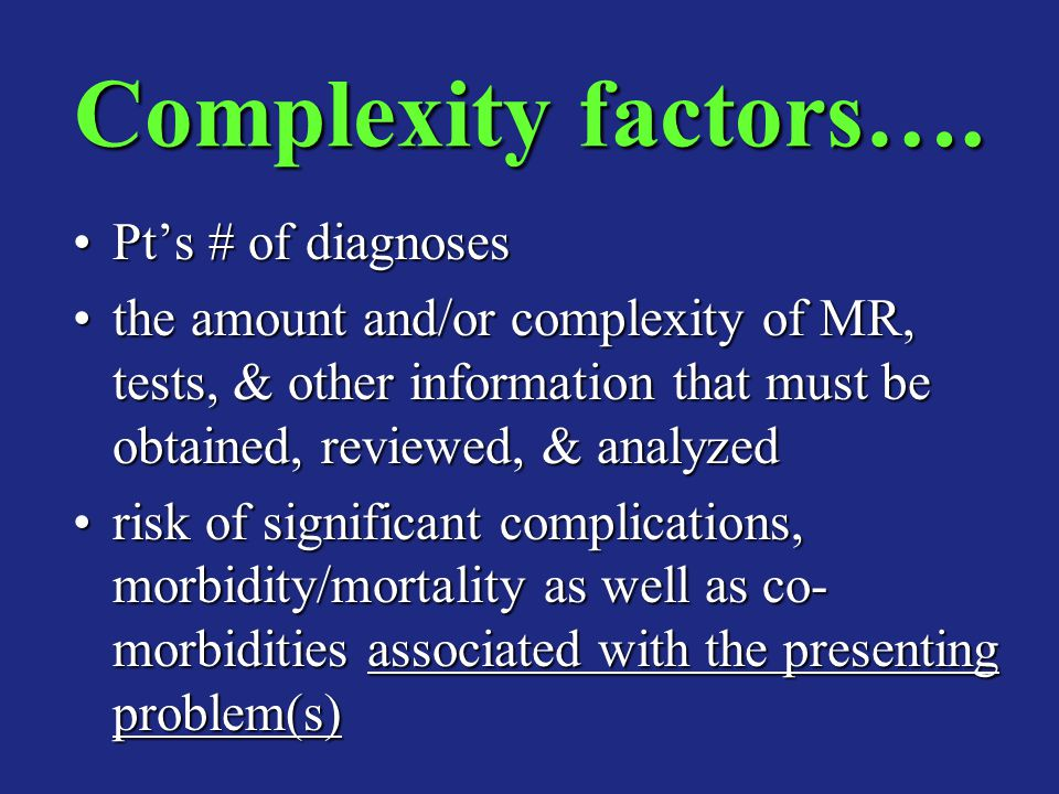 Complexity factors…. Pt's # of diagnoses