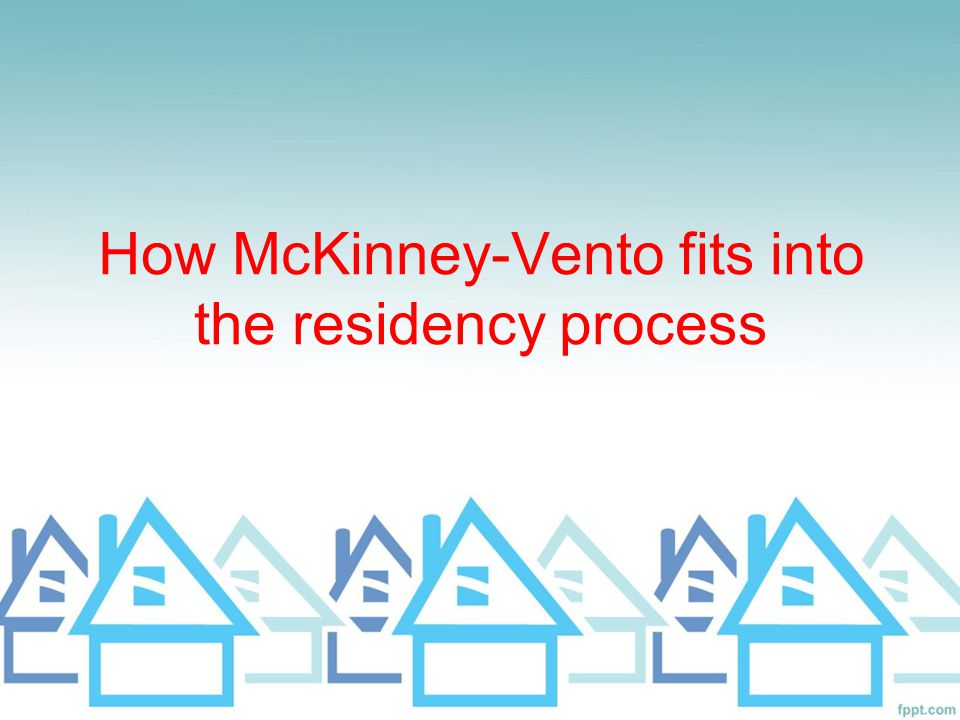 How McKinney-Vento fits into the residency process