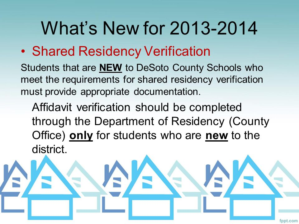 What's New for 2013-2014 Shared Residency Verification