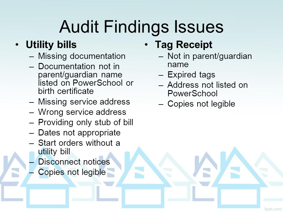 Audit Findings Issues Utility bills Tag Receipt Missing documentation