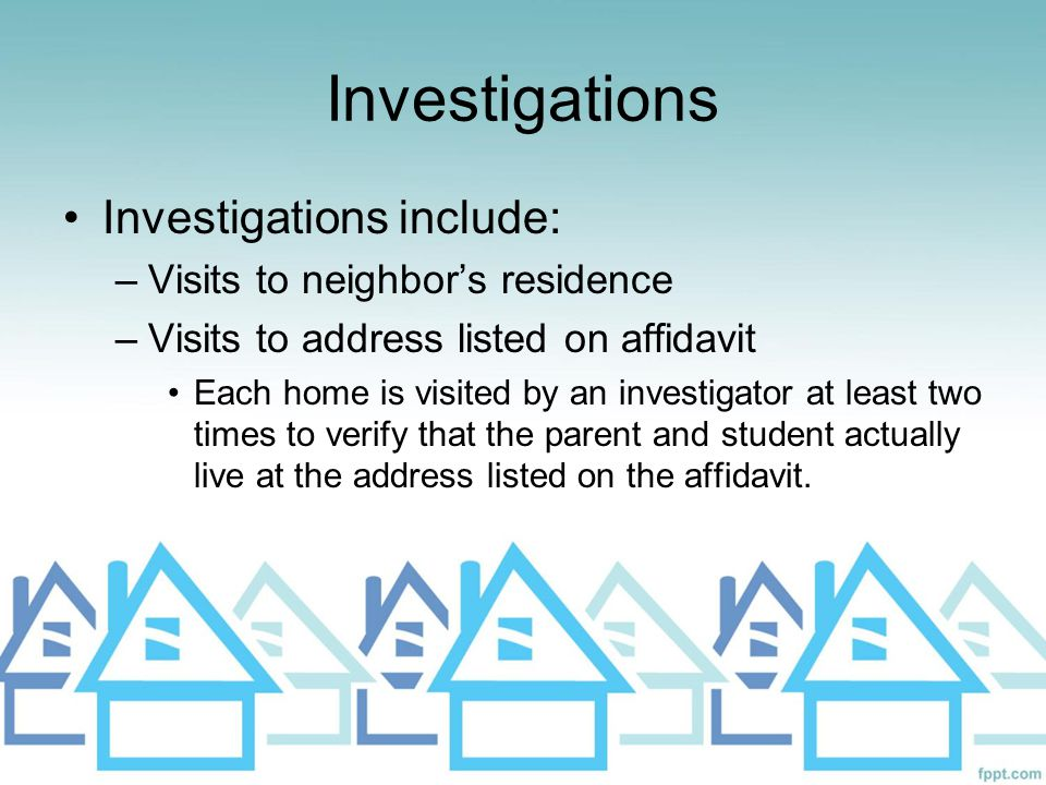 Investigations Investigations include: Visits to neighbor's residence