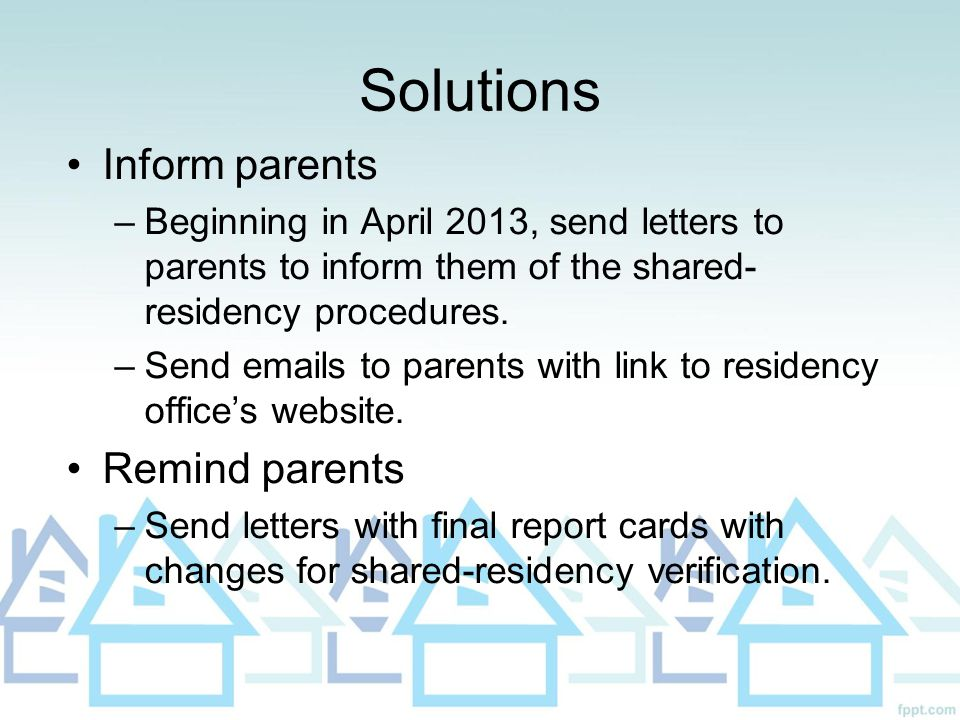 Solutions Inform parents Remind parents