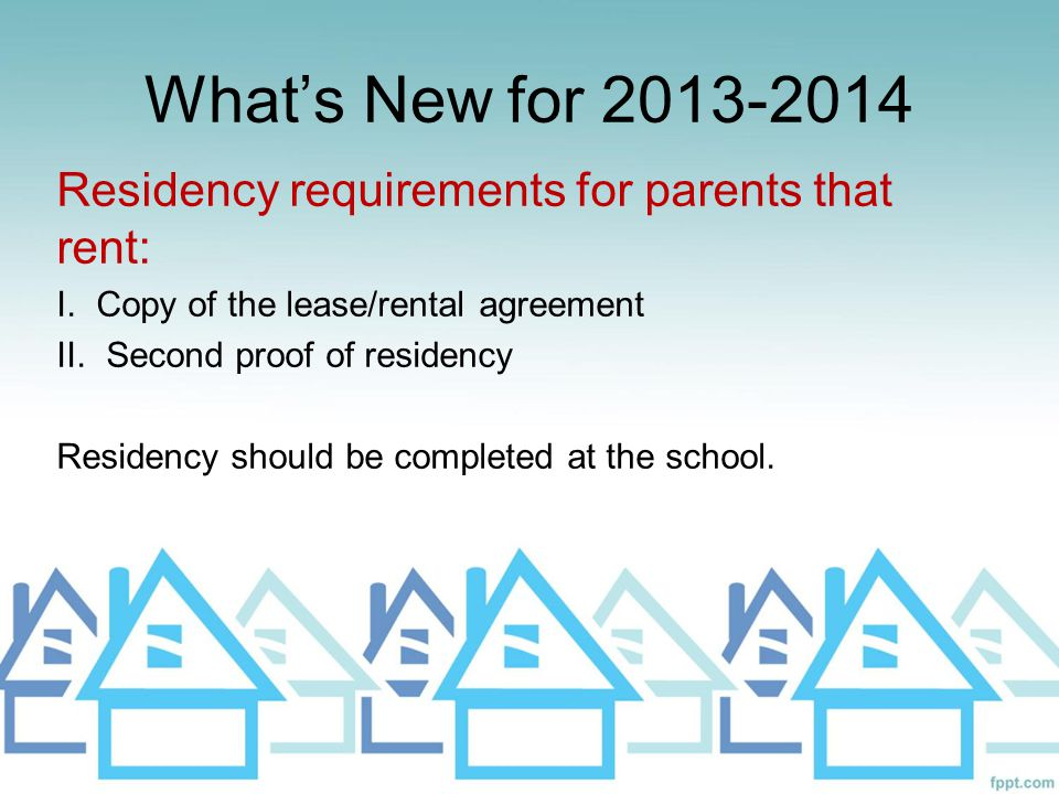 What's New for 2013-2014 Residency requirements for parents that rent:
