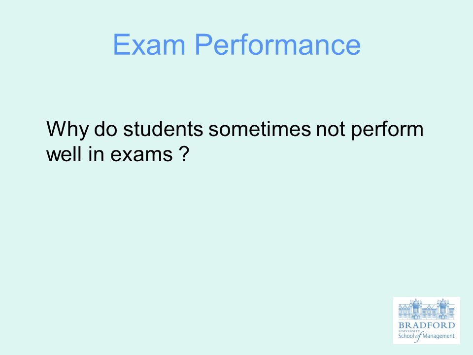 Exam Performance Why do students sometimes not perform well in exams
