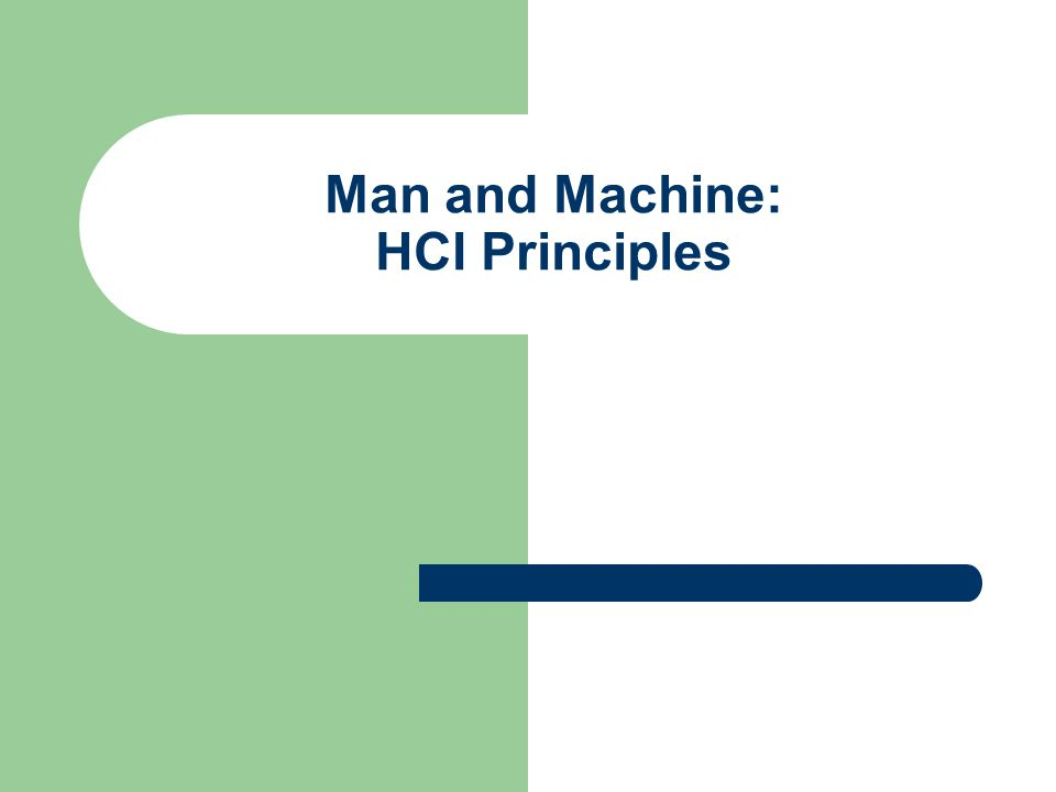 Man and Machine: HCI Principles