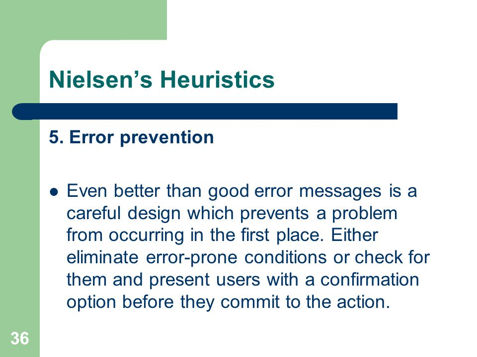 Nielsen's Heuristics 5. Error prevention