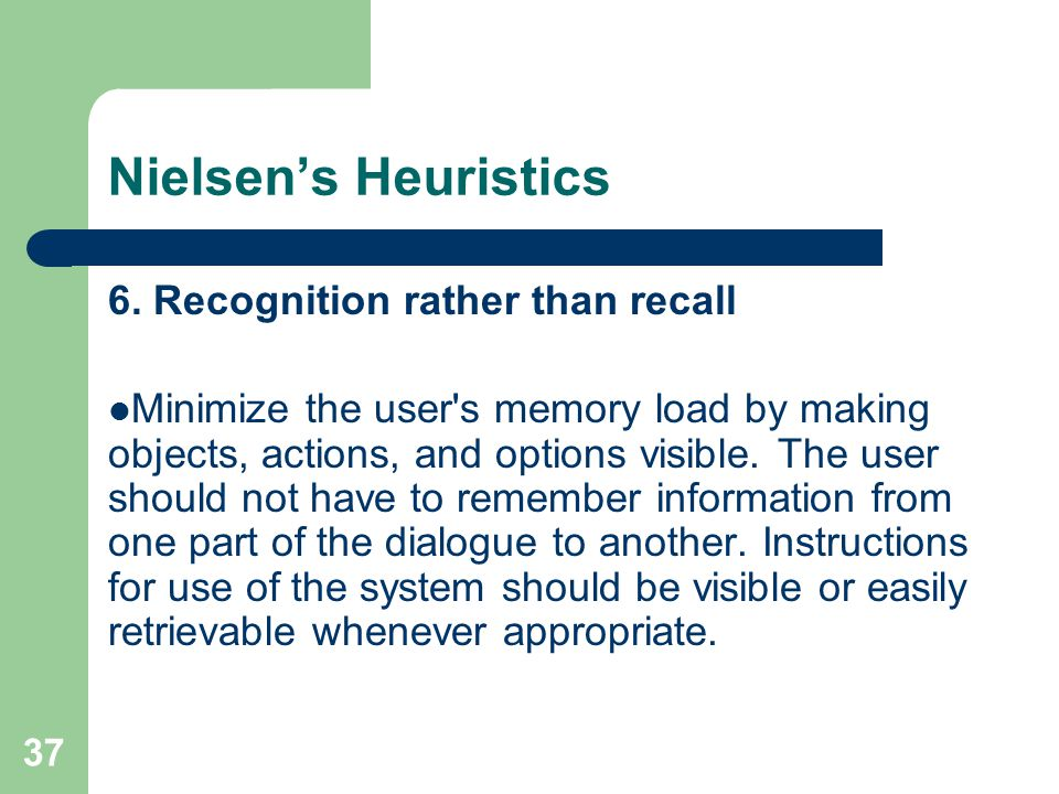 Nielsen's Heuristics 6. Recognition rather than recall